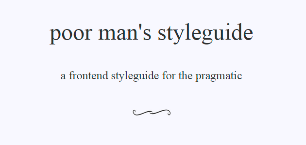 Poor Man's Styleguide: A Frontend Styleguide for the Pragmatic