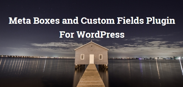 Meta Box: A Custom Meta Boxes And Custom Fields WordPress Plugin