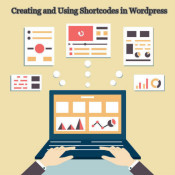 A Handy Guide on Creating and Using Shortcodes in WordPress
