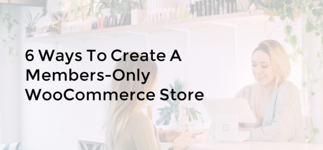 Members-Only WooCommerce Store