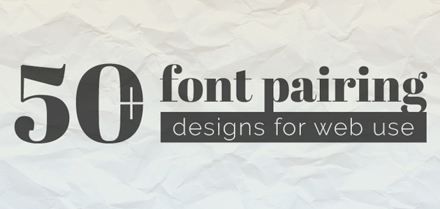 Amazing 50 Font Pairing Combination Pack
