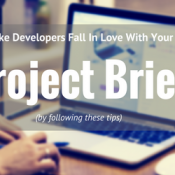 How to Create a Project Brief All Developers Are Going to Fall in Love with