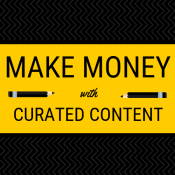 How to Make Money with Curated Content Websites