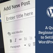 A Quick Beginner Guide to Setting Up WordPress Blog - Part One