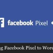 A Beginner's Guide to Adding Facebook Pixel to WordPress