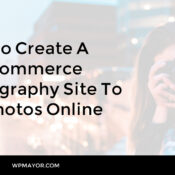 How To Create A WooCommerce Photography Site To Sell Photos Online