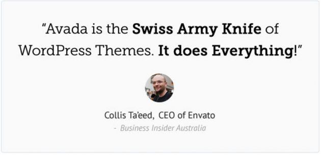 """Avada is the Swiss Army Knife of WordPress Themes. It does Everything!"" - Collis Ta'eed"
