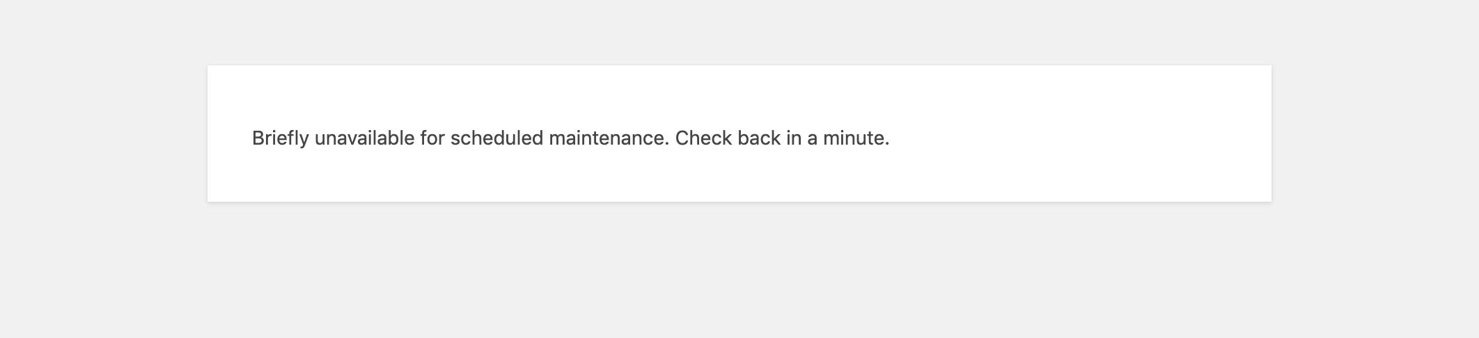"The ""unavailable for scheduled maintenance"" message in WordPress."