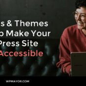 5 Plugins and Themes to Help Make Your WordPress Site More Accessible
