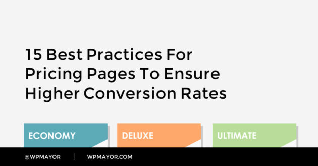 15 Best Practices for Pricing Pages to Ensure Higher Conversion Rates