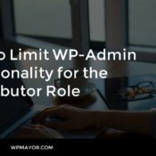 How to Limit WP-Admin Functionality for the Contributor Role