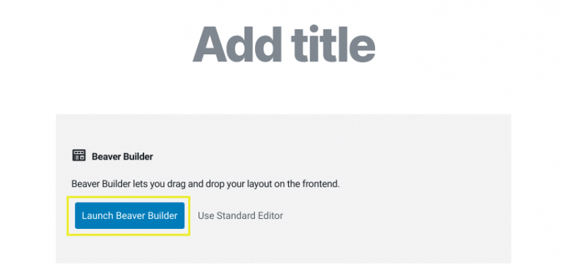 The option to launch Beaver Builder in the WordPress editor.