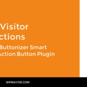 Boost Visitor Interactions With the Buttonizer Smart Floating Action Button Plugin