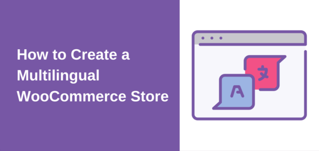 How to Create a Multilingual WooCommerce Store