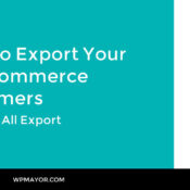 How to Export Your WooCommerce Customers