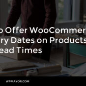 How to Offer WooCommerce Delivery Dates on Products with Lead Times