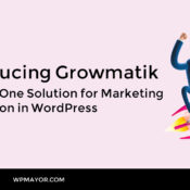 Introducing Growmatik: An All-In-One Solution for Marketing Automation in WordPress