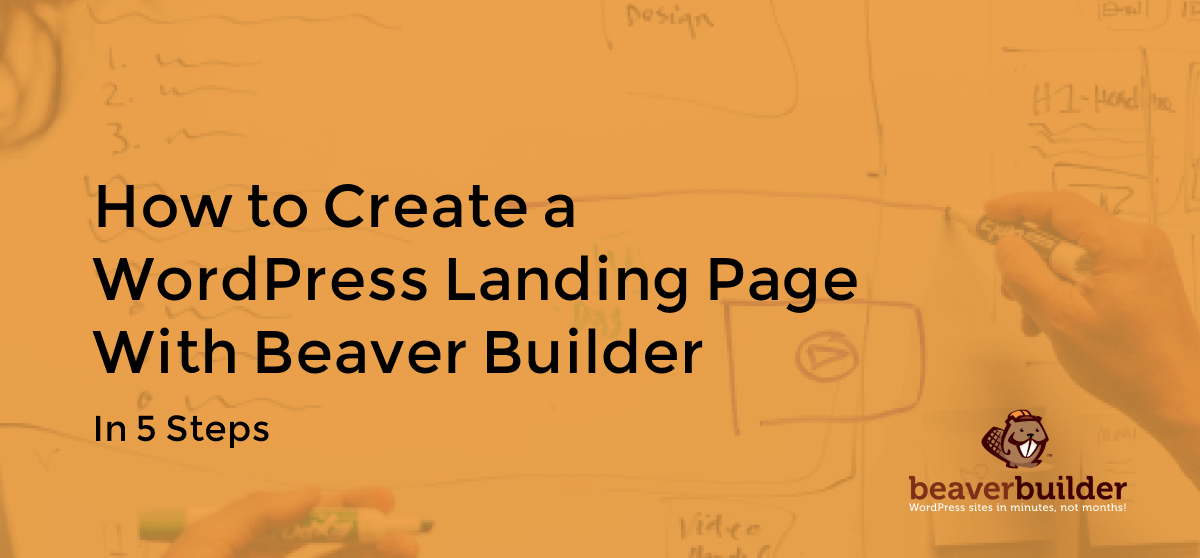 How to Create a WordPress Landing Page with Beaver Builder