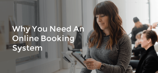 Why You Need An Online Booking System