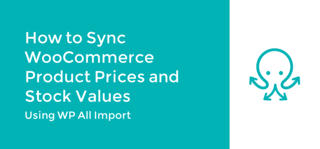 How to Sync WooCommerce Product Prices & Stock Values