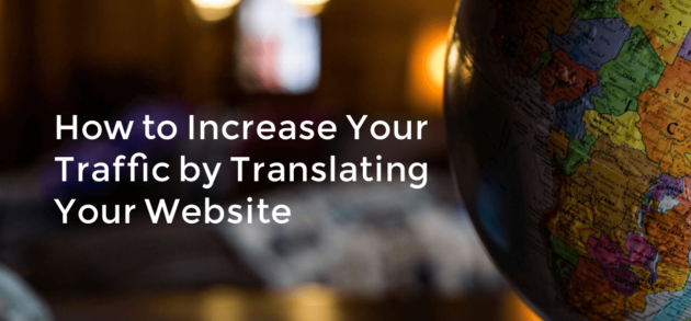 How to Increase Your Traffic by Translating Your Website