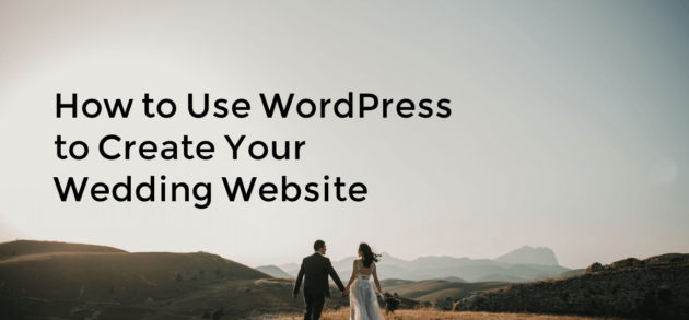 How to use WordPress to create your wedding website