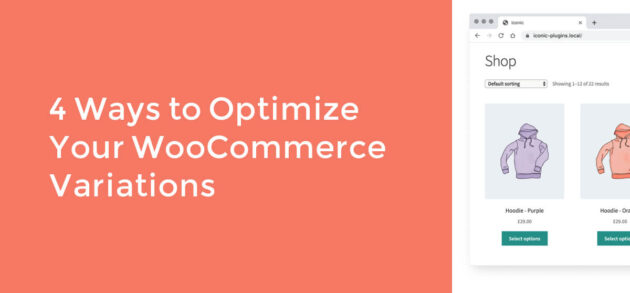 4 Ways to Optimize Your WooCommerce Variations