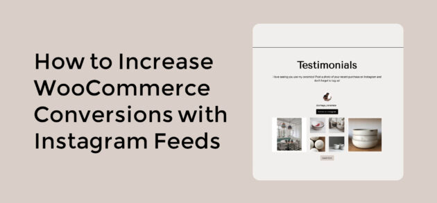 How to Increase WooCommerce Conversions with Instagram Feeds