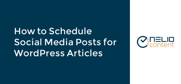 How to Schedule Social Media Posts for WordPress Articles