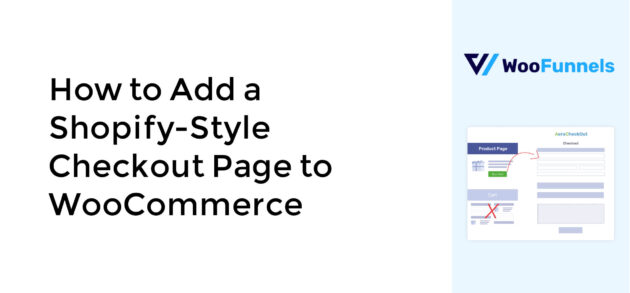 How to Add a Shopify-Style Checkout Page to WooCommerce